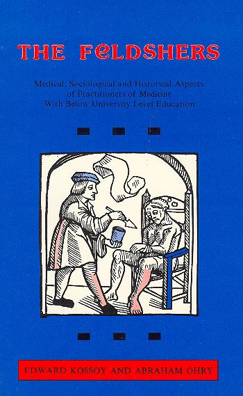 The Feldshers - Medical, Ociological And Historical Aspects Of Parctitioners Of Medine With Below University Education /