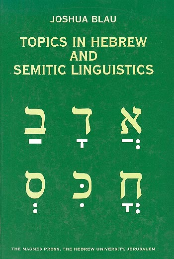 Topics In Hebrew And Semitic Linguistics / יהושע בלאו