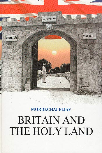 Britain And The Holy Land, 1838–1914 - Selected Documents From The British Consulate In Jerusalem /