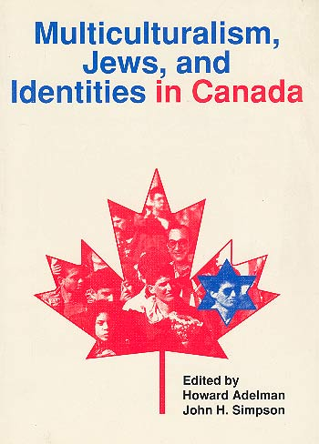 Multiculturalism, Jews And Identities In Canada /