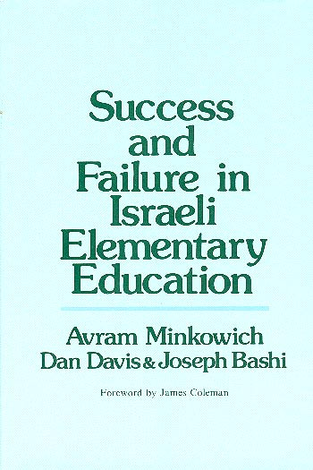 Success And Failure In Israeli Elementary Education - An Evaluation Study With Special Emphasis On Disadvantaged Pupils /