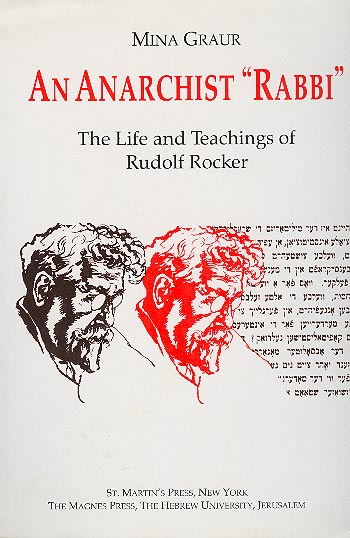 "An Anarchist ""rabbi"" - The Life And Teachings Of Rudolf Rocker /"
