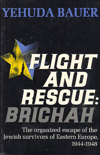 Flight And Rescue: Bricha /
