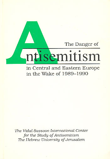 The Danger Of Antisemitism In Central And Eastern Europe In The Wake Of 1989–1990 /