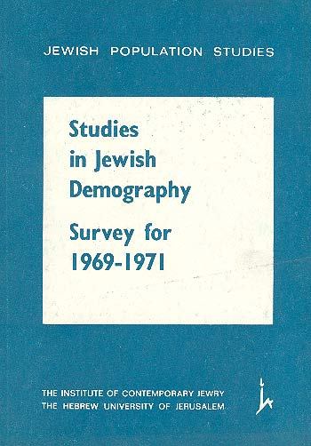 Studies In Jewish Demography: Survey For 1969–1971 /