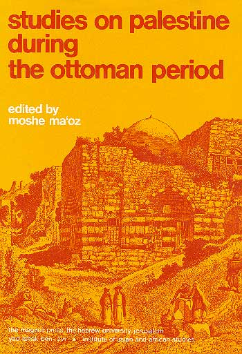Studies On Palestine During The Ottoman Period /