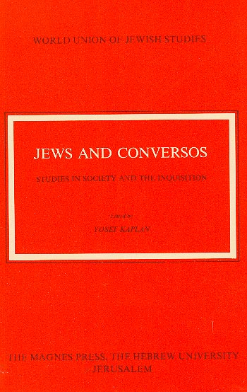 Jews And Conversos - Studies In Society And The Inquisition /