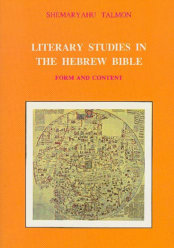 Literary Studies In The Hebrew Bible - Form And Content / שמריהו טלמון