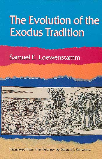 The Evolution Of The Exodus Tradition / שמואל א' ליונשטם