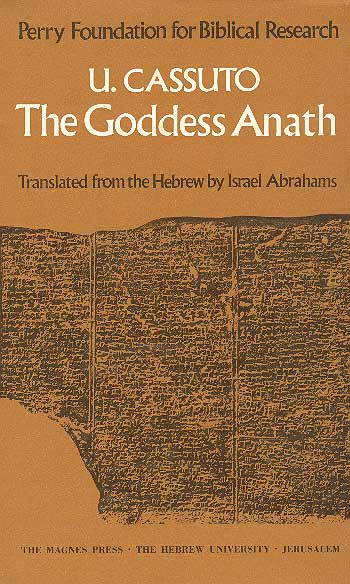 The Goddess Anath - Canaanite Epics On The Patriarchal Age (texts, Hebrew Translation, Commentary And Introduction) / משה דוד קאסוטו