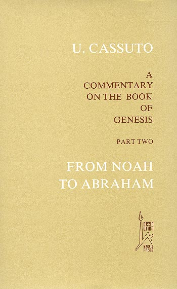 From Noah To Abraham - A Commentary On The Book Of Genesis Vi–xi / משה דוד קאסוטו