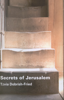 Secrets of jerusalem - Tzvia Dobrish-fried
