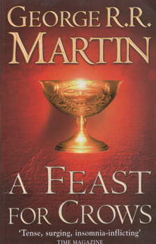 A feast for crows - A Song of Ice and Fire #4 / George R.R. Martin