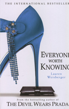 Everyone worth knowing / Lauren Weisberger