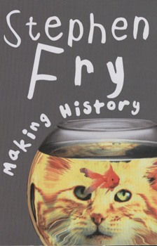 Making history / Stephen Fry