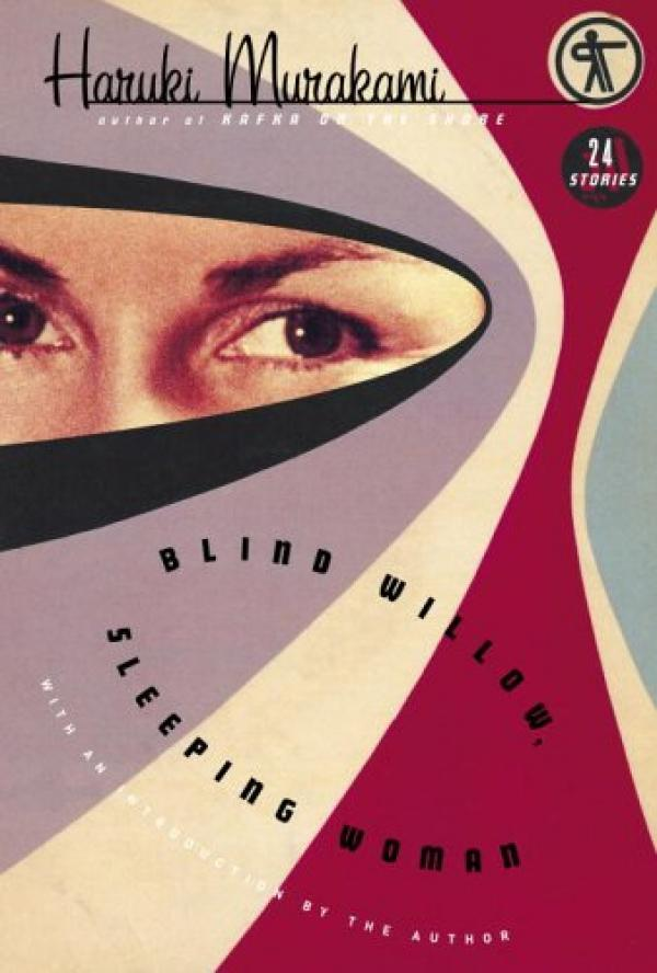 Blind willow, sleeping woman - Haruki Murakami