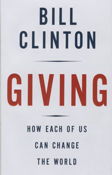 Giving:how each of us can change the world / Bill Clinton