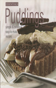 Essentials puddings:simple and delicious easy to m - Lorraine Turner