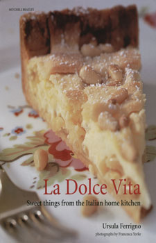 La dolce vita: sweet things from the italian home - Ursula Ferrigno