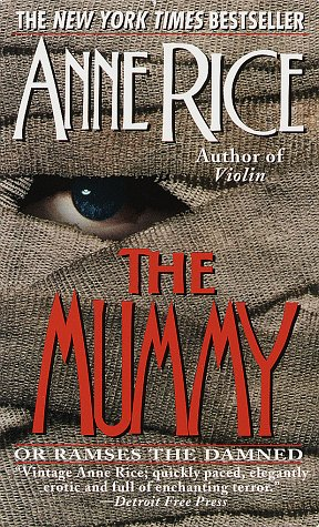 The mummy or ramses the damned / Anne Rice