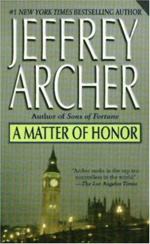 A matter of honour / Jeffrey Archer