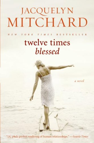 Twelve times blessed / Jacquelyn Mitchard