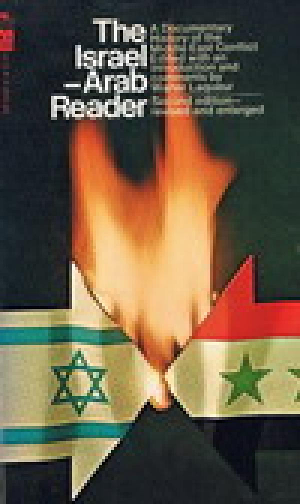 The israel-arab reader : a documentary history of the middle east conflict / Walter Laqueur