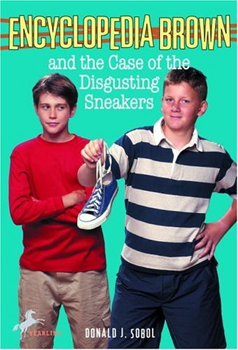 Encyclopedia brown and the case of the disgusting sneakers / Donald J. Sobol
