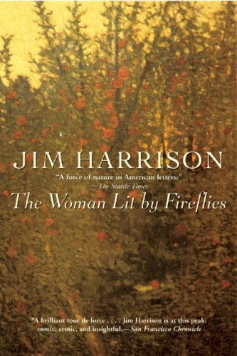 The woman lit by fireflies / Jim Harrison