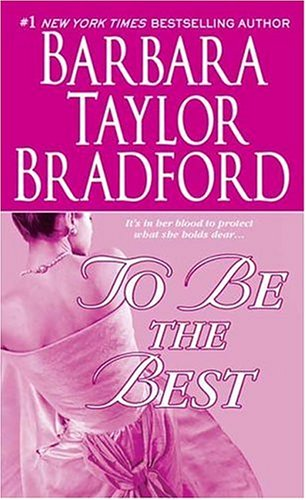 To be the best / Barbara Taylor Bradford