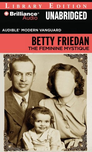 The feminine mystique - Betty Friedan