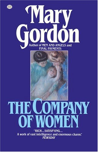 The company of women / Mary Gordon