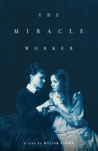 The miracle worker / William Gibson