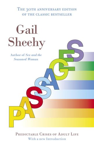 Passages: predictable crises of adult life / Gail Sheehy