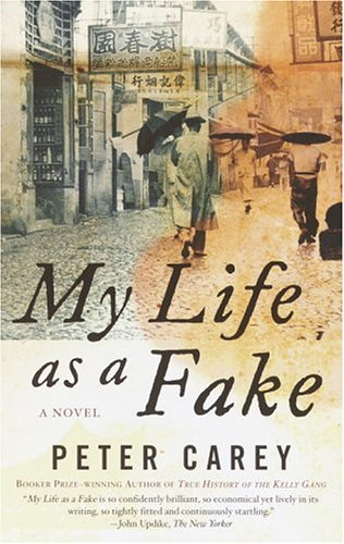 My life as a fake / Peter Carey
