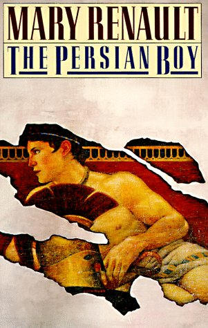 The persian boy - Mary Renault