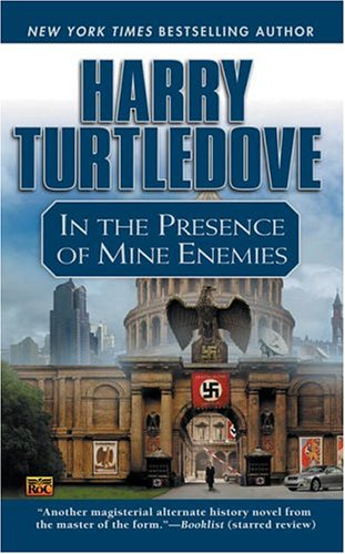 In the presence of mine enemies / Harry Turtledove