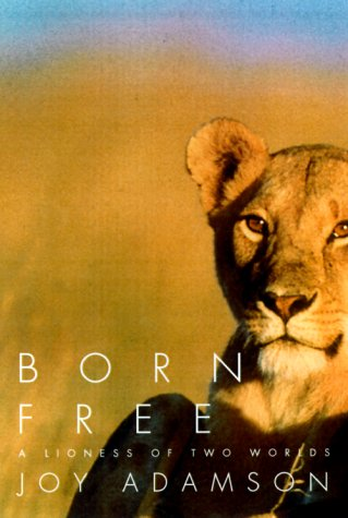 Born free: a lioness of two worlds / Joy Adamson
