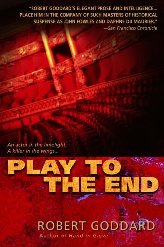 Play to the end / Robert Goddard