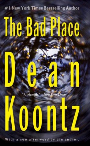 The bad place - Dean R Koontz
