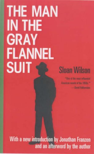 The man in the gray flannel suit / Sloan Wilson