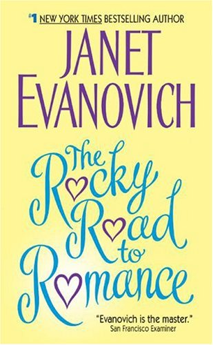 The rocky road to romance / Janet Evanovich