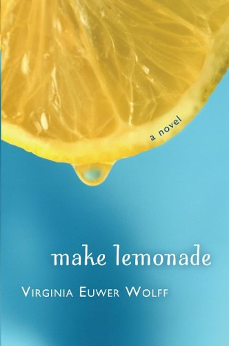 Make lemonade / Virginia Euwer Wolff