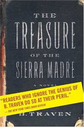 The treasure of the sierra madre / B Traven