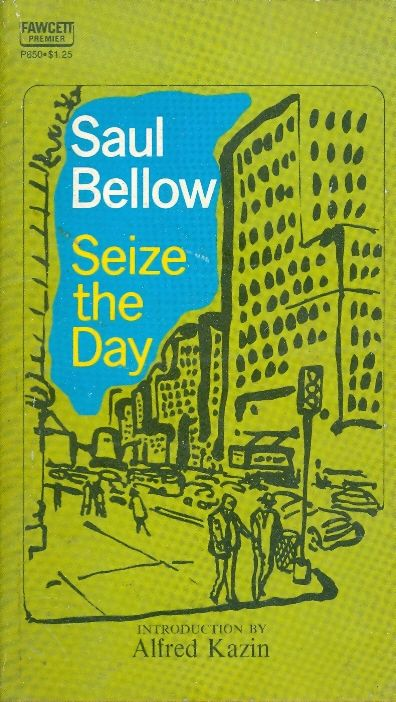 Seize the day / Saul Bellow