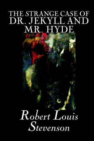 The strange case of dr. jekyll and mr. hyde / Robert Louis Stevenson