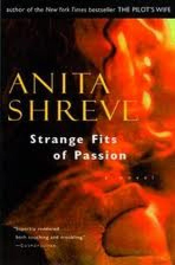 Strange fits of passion / Anita Shreve