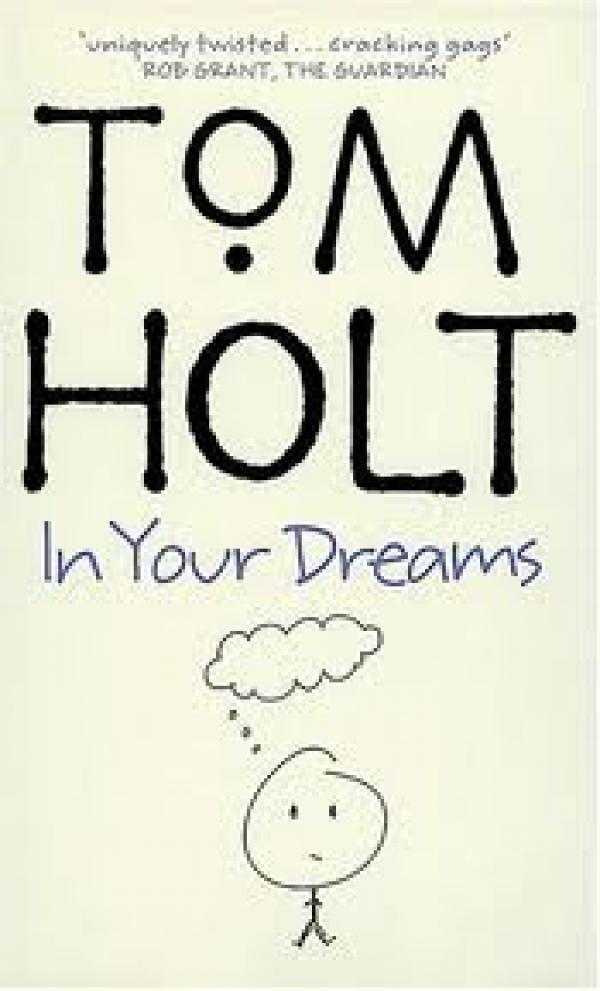 In your dreams / Tom Holt