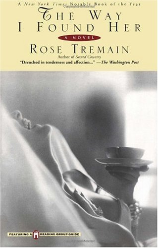 The way i found her / Rose Tremain