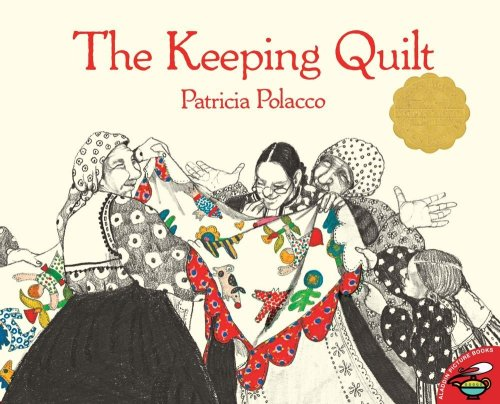 The keeping quilt / Patricia Polacco